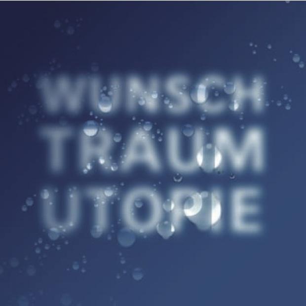 Wunsch Traum Utopie Flyer